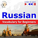 Russian Vocabulary for Beginners - Listen and Learn to Speak: Start talking / 1000 basic words and phrases in practice / 1000 basic words and phrases at work | Dorota Guzik