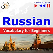 Russian Vocabulary for Beginners - Listen and Learn to Speak: Start talking / 1000 basic words and phrases in practice / 1000 basic words and phrases at work Audiobook by Dorota Guzik Narrated by Viktoriia Kolesnytska, Stanislau Yakimovich,  Maybe Theatre Company