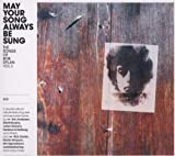 Various Artists May Your Song Always Be Sung: The Songs Of Bob Dylan Vol. 3
