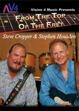 From The Top Of The Fret: Steve Cropper & Stephen Housden