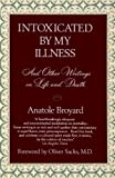 By Anatole Broyard Intoxicated by My Illness and Other Writings on Life and Death (1st First Edition) [Paperback]