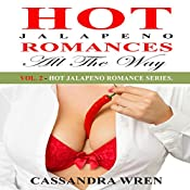 All the Way: Hot Jalapeno Romances, Book 2 | Cassandra Wren