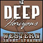 Deep Horizons | Ernest Haycox