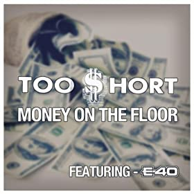 Money On The Floor (Feat. E-40) [Explicit]