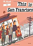 This is San Francisco [A Childrens Classic]