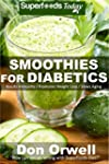 Smoothies for Diabetics: 70 Recipes f...