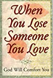 When You Lose Someone You Love (141271527X) by Randy Petersen