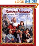 Saint Nicholas: The Real Story of the...