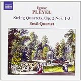 Pleyel: String Quartets, Op. 2, Nos. 1-3