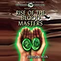 Rise of the Blood Masters: Dragon Stone Saga, Book 5 (       UNABRIDGED) by Kristian Alva Narrated by Adam Chase