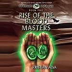 Rise of the Blood Masters: Dragon Stone Saga, Book 5 | Kristian Alva