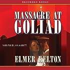 Massacre at Goliad Hörbuch von Elmer Kelton Gesprochen von: Jack Garrett