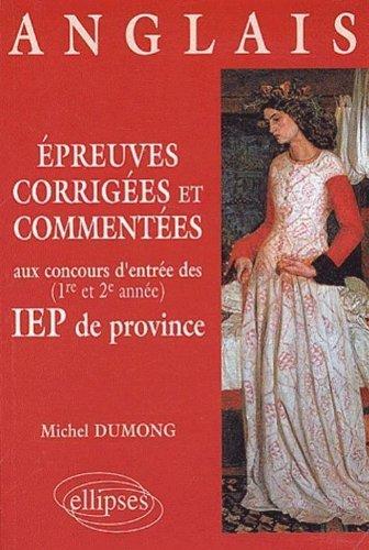 Epreuves corrigées et commentees d'anglais aux concours d'entrée (premier et 2e annees) des iep province