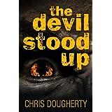 The Devil Stood Up ~ Chris Dougherty