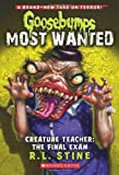 img - for Goosebumps Most Wanted #6: Creature Teacher: The Final Exam book / textbook / text book