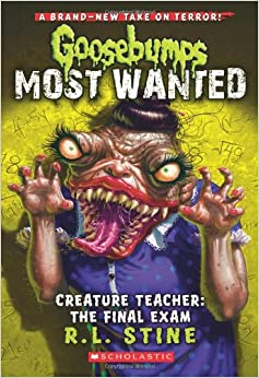 Creature Teacher: The Final Exam (Goosebumps Most Wanted #6) Paperback