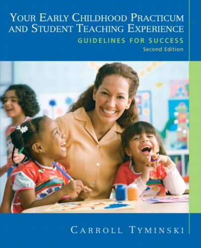 Your Early Childhood Practicum and Student Teaching...