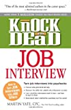 img - for Knock 'em Dead Job Interview: How to Turn Job Interviews Into Job Offers book / textbook / text book