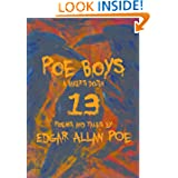Poe Boys: A Baker's Dozen: 13 Poems and Tales by Edgar Allan Poe
