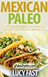 img - for Mexican Paleo: Gluten Free Recipes for Tex Mex and Mexican Comfort Food Made Easy (Paleo Diet Solution Series) book / textbook / text book