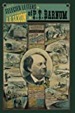 Selected Let P.t. Barnum 81: Selected Letters of P.T. Barnum
