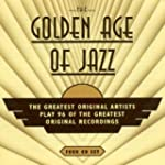 The Golden Age of Jazz: The Greatest...