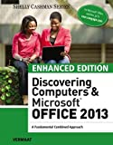 Enhanced Discovering Computers & Microsoft Office 2013: A Combined Fundamental Approach (Microsoft Office 2013 Enhanced Editions)