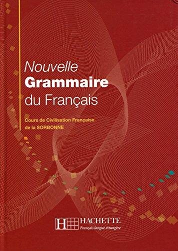 Nouvelle Grammaire Du Français. Cours De Civilisation Française De La Sorbonne (Français langue étrangère)