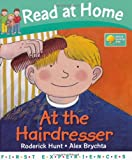 Roderick Hunt At the Hairdresser (Read at Home: First Experiences)