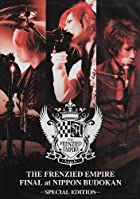 THE FRENZIED EMPIRE FINAL at NIPPON BUDOKAN-SPECIAL EDITION- [DVD]()