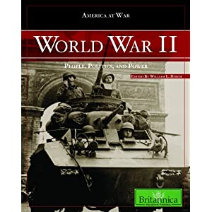 World War II: People, Politics, and Power William L. Hosch