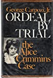 Ordeal by Trial: The Alice Crimmins Case (0802703747) by Carpozi, George