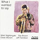 echange, troc Mark Nightingale - What I Wanted to Say