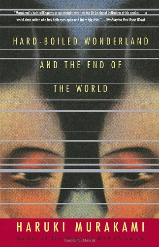Hard-Boiled Wonderland and the End of the World: A Novel...