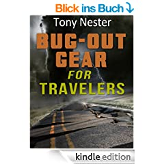 Bug Out Gear for Travelers (Practical Survival Series)