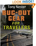 Bug Out Gear for Travelers (Practical Survival Series Book 8)