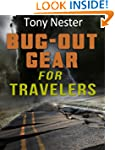 Bug Out Gear for Travelers (Practical...