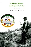 ISBN: 1477595252 - A Hard Place, A Sergeants Tale, Revised Edition