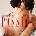 Passion: Erotic Romance for Women | Rachel Kramer Bussel (author and editor),Donna George Storey,Jacqueline Applebee,Angela Caperton,Wickham Boyle
