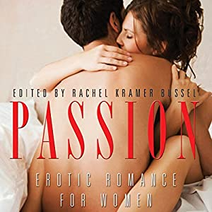 Passion: Erotic Romance for Women Audiobook
