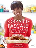 Home Cooking Made Easy by Lorraine Pascal Book Cover