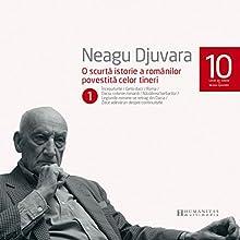 O scurtă istorie a românilor povestită celor tineri 1 Audiobook by Neagu Djuvara Narrated by Neagu Djuvara