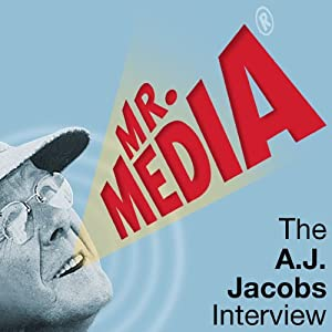 Mr. Media: The A. J. Jacobs Interview Radio/TV Program