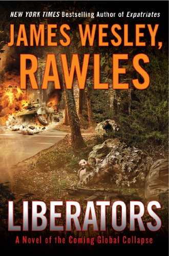 Liberators: A Novel of the Coming Global Collapse