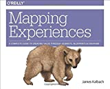 img - for Mapping Experiences: A Complete Guide to Creating Value through Journeys, Blueprints, and Diagrams book / textbook / text book