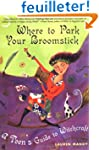 Where to Park Your Broomstick: A Teen...