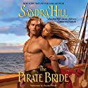 The Pirate Bride (       UNABRIDGED) by Sandra Hill Narrated by Heather Wilds