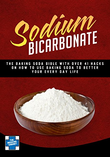 Sodium Bicarbonate: The Baking Soda BIBLE With Over 41 Hacks On How To Use Baking Soda To Better Your Every Day Life(Baking Soda - Baking Soda Hacks - Clean Living) (Books On Baking Soda compare prices)