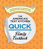 img - for The America's Test Kitchen Quick Family Cookbook: A Faster, Smarter Way to Cook Everything from America's Most Trusted Test Kitchen book / textbook / text book