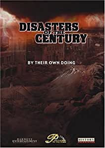 Disasters of the Century - Episode 21 - By Their Own Doing